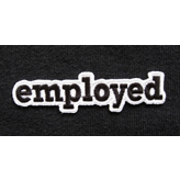 """employed"" iron-on patch"